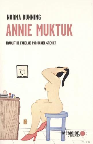 Annie Muktuk : attention ! Humour inuk noir et féroce !