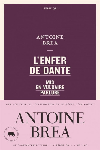 L'Enfer de Dante, mis en vulgaire parlure, par Antoine Brea : entre rimes et rires