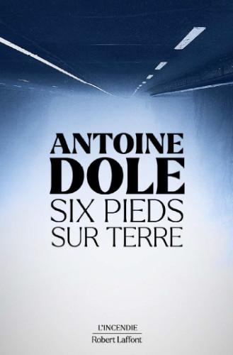 Six pieds sur terre, de Antoine Dole: et l'amour?