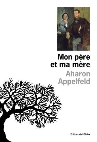 Mon père et ma mère : la beauté cristalline de l'hommage d'Aharon Appelfeld