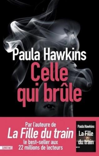 Paula Hawkins : Celle qui brûle et celles qui se consument...