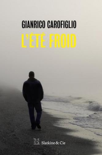 Gianrico Carofiglio : L'Été froid, une nouvelle saison en enfer