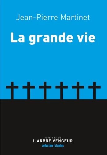 """La grande vie, de Jean-Pierre Martinet, """"Feel bad book de chevet!"""""""
