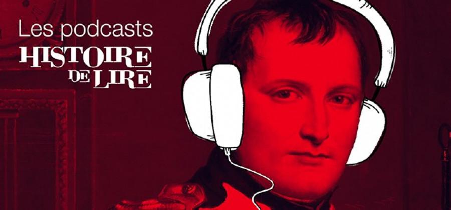 Podcasts: le festival Histoire de Lire met Napoléon à l'honneur