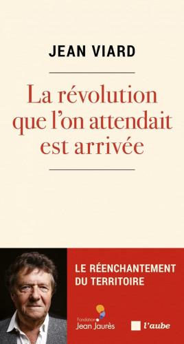 La révolution que l'on attendait est arrivée Le réenchantement du territoire