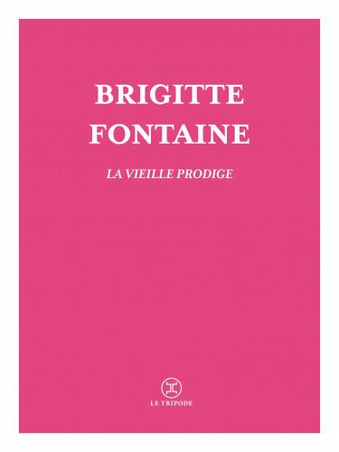 La vieille prodige : Brigitte Fontaine, incandescente vieillesse