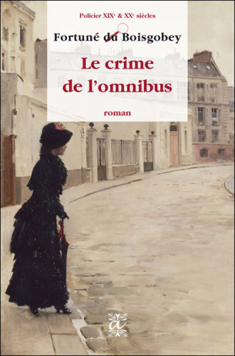 Les Ensablés – Le crime de l'omnibus, de Fortuné de Boisgobey