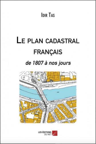 Le plan cadastral français de 1807 à nos jours, Idir Tas