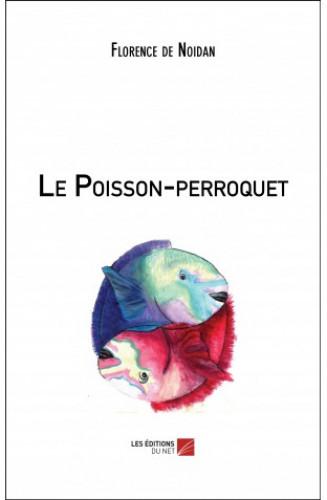 Le Poisson-perroquet,Florence De Noidan