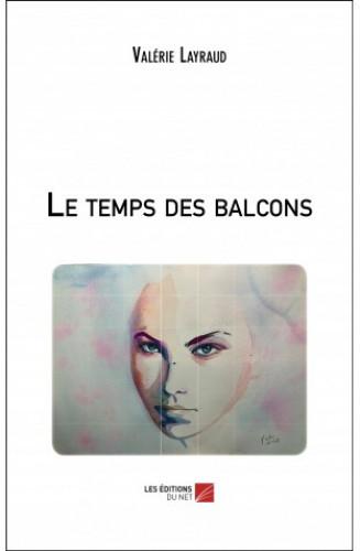 Le temps des balcons,Valérie Layraud