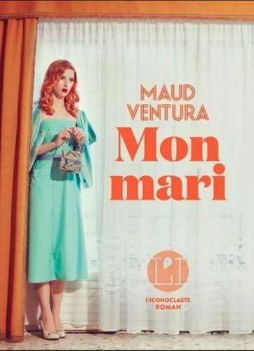 Mon Mari : vous connaissez Maud Ventura ? Vous devriez...