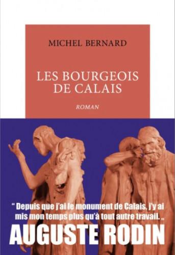 Les Bourgeois de Calais, de Michel Bernard : découvrir Rodin, passionnément