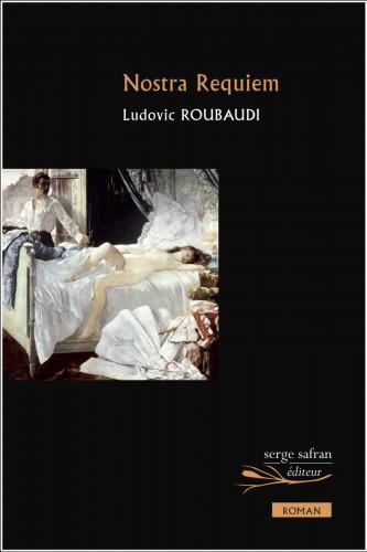 Le roman Nostra Requiem de Ludovic Roubaudi récompensé