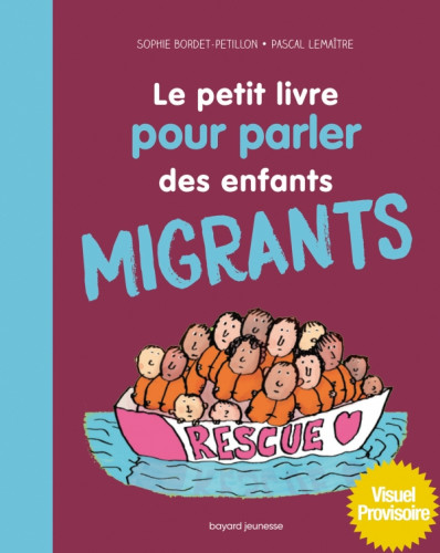 Le petit livre pour parler des enfants migrants : en parler, en bande dessinée