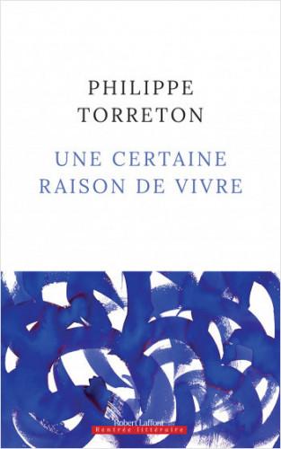 Une certaine raison de vivre, de Philippe Torreton : l'homme qui voulait écrire