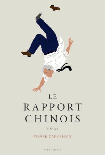 Le Rapport Chinois, de Pierre Darkanian : Un grand et beau fou...
