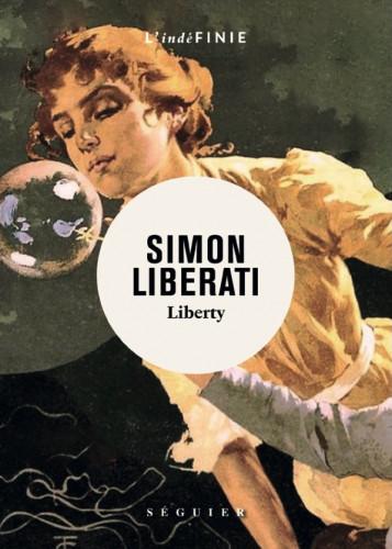Avec Liberty,Simon Liberati inclassable et caractéristique