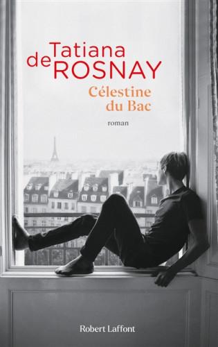 Tatiana de Rosnay, Célestine du Bac : une amitié bouleversante