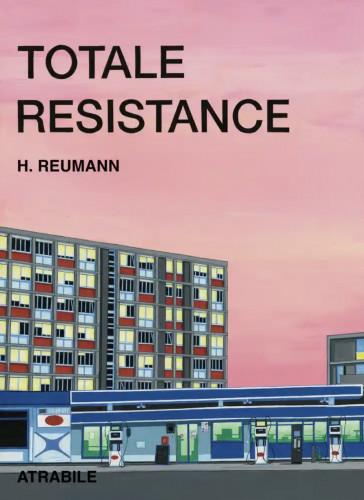 Totale Résistance : Helge Reumann,un monde en (mal)formation