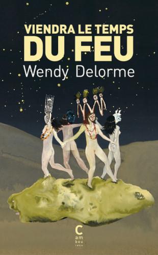"""Wendy Delorme : """"Toutes brisées et pourtant incassables"""""""