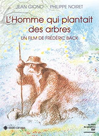 L'homme qui plantait des arbres de Jean Giono, un splendide film d'animation